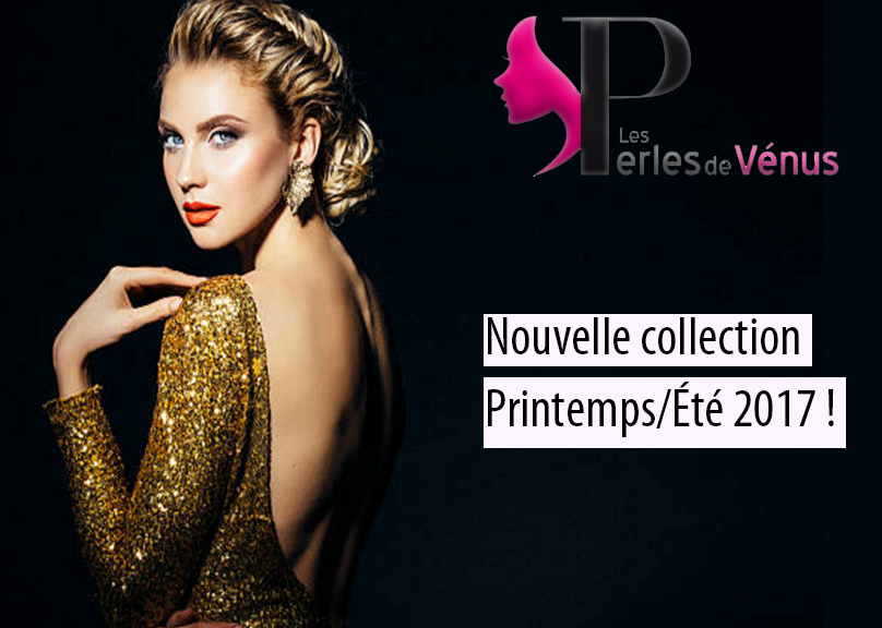 Nouvelle COLLECTION PRINTEMPS-ETE 2017 !